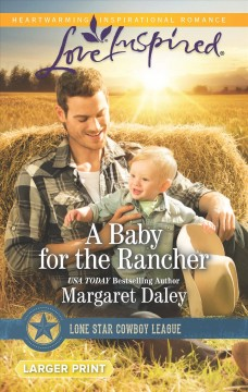 A baby for the rancher /  Margaret Daley.