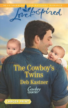 The cowboy's twins /  Deb Kastner.