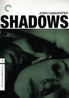 Shadows /  produced by Maurice McEndree ; associate producer, Seymour Cassel ; directed by John Cassavetes ; Faces Distribution Corporation presents.