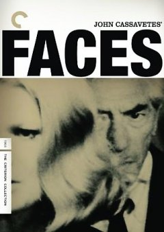 Faces /  produced by Maurice McEndree ; written and directed by John Cassavetes ; associate producer, Al Ruban ; Faces Distribution Corporation presents.