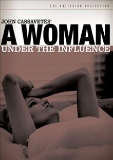 A woman under the influence /  produced by Sam Shaw ; written and directed by John Cassavetes ; Faces International Films.