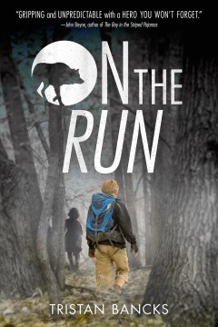 On the run /  Tristan Bancks. - Tristan Bancks.