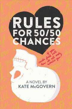 Rules for 50/50 chances /  Kate McGovern. - Kate McGovern.