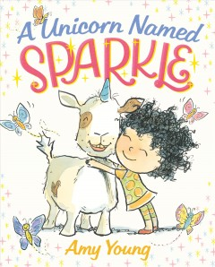 A unicorn named Sparkle /  Amy Young. - Amy Young.