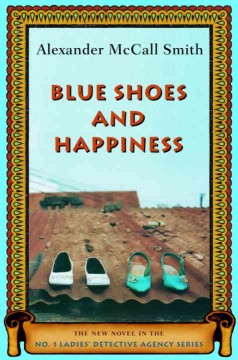 Blue shoes and happiness /  Alexander McCall Smith. - Alexander McCall Smith.