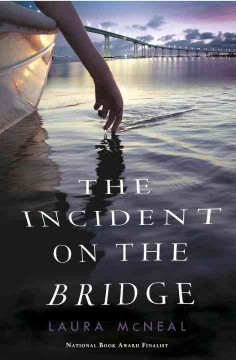 The incident on the bridge /  Laura McNeal. - Laura McNeal.