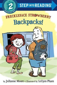 Freckleface Strawberry : backpacks! / by Julianne Moore ; illustrated by LeUyen Pham. - by Julianne Moore ; illustrated by LeUyen Pham.