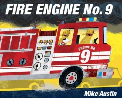 Fire engine no. 9 /  by Mike Austin. - by Mike Austin.