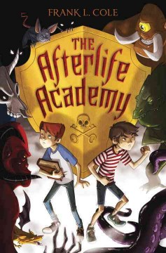 The Afterlife Academy /  Frank L. Cole. - Frank L. Cole.