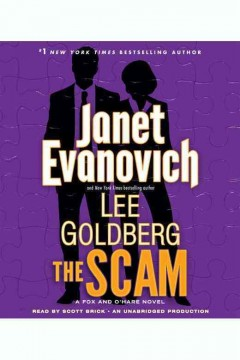 The scam /  Janet Evanovich and Lee Goldberg. - Janet Evanovich and Lee Goldberg.