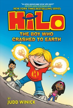 Hilo : the boy who crashed to Earth / by Judd Winick ; with color by Guy Major. - by Judd Winick ; with color by Guy Major.