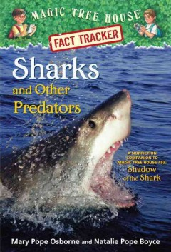 Sharks and other predators /  by Mary Pope Osborne and Natalie Pope Boyce ; illustrated by Carlo Molinari. - by Mary Pope Osborne and Natalie Pope Boyce ; illustrated by Carlo Molinari.