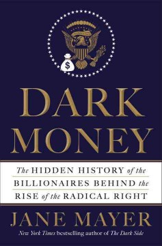 Dark Money / Jane Mayer