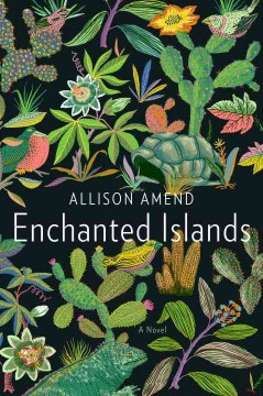 Enchanted Islands : a novel / Allison Amend. - Allison Amend.