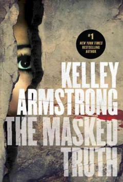 The masked truth /  Kelley Armstrong. - Kelley Armstrong.