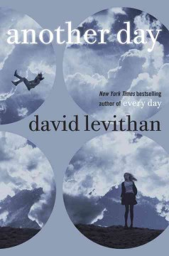 Another day /  David Levithan. - David Levithan.