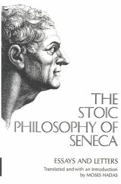 The stoic philosophy of Seneca : essays and letters of Seneca. / translated and with an introd. by Moses Hadas. - translated and with an introd. by Moses Hadas.