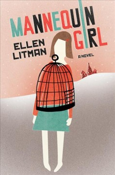 Mannequin girl : a novel / Ellen Litman. - Ellen Litman.