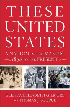 These United States : a nation in the making, 1890 to the present / Glenda Elizabeth Gilmore, Thomas J. Sugrue. - Glenda Elizabeth Gilmore, Thomas J. Sugrue.