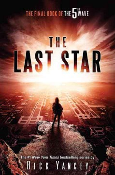 The last star /  Rick Yancey. - Rick Yancey.
