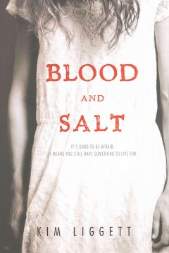 Blood and salt /  Kim Liggett. - Kim Liggett.