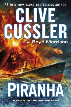 Piranha / Clive Cussler and Boyd Morrison - Clive Cussler and Boyd Morrison