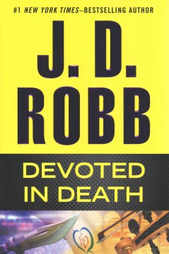 Devoted In Death / J D Robb - J D Robb