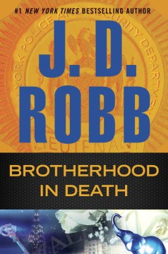 Brotherhood in death /  J. D. Robb.