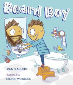 Beard boy /  John Flannery ; illustrated by Steven Weinberg. - John Flannery ; illustrated by Steven Weinberg.
