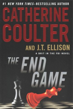 The End Game / Catherine Coulter and JT Ellison - Catherine Coulter and JT Ellison
