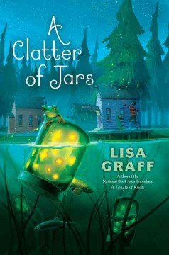 A clatter of jars /  Lisa Graff. - Lisa Graff.
