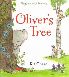 Oliver's tree /  Kit Chase. - Kit Chase.