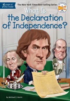 What is the Declaration of Independence? /  by Michael C. Harris ; illustrated by Jerry Hoare.