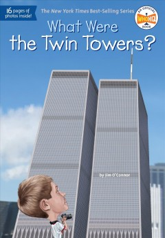 What were the Twin Towers? /  by Jim O'Connor ; illustrated by Ted Hammond.
