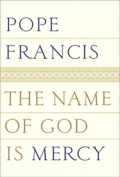 The Name Of God Is Mercy / Pope Francis with Andrea Tornielli