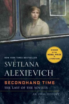 Secondhand time : the last of the Soviets / Svetlana Alexievich ; translated by Bela Shayevich. - Svetlana Alexievich ; translated by Bela Shayevich.