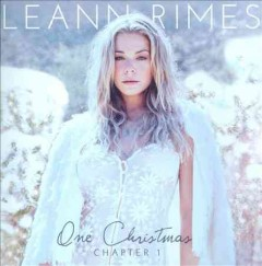 One Christmas : Chapter One / LeAnn Rimes.