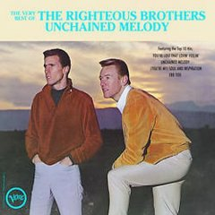 The very best of the Righteous Brothers : Unchained melody.