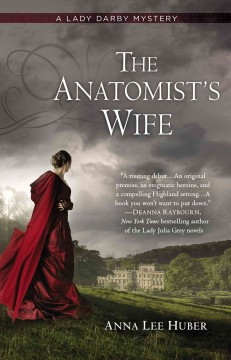 The anatomist's wife : a Lady Darby novel / Anna Lee Huber. - Anna Lee Huber.