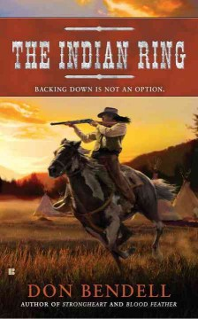 The Indian Ring /  Don Bendell.