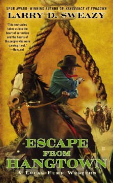 Escape from hangtown /  Larry D. Sweazy.