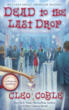 Dead to the last drop /  Cleo Coyle. - Cleo Coyle.
