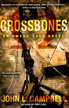 Crossbones : an Omega days novel / John L. Campbell. - John L. Campbell.