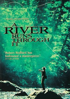 A river runs through it /  Columbia Pictures presents ; screenplay by Richard Friedenberg ; produced by Robert Redford and Patrick Markey ; directed by Robert Redford.