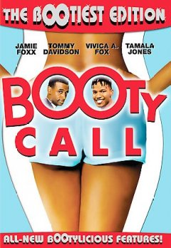 Booty call /  Columbia Pictures presents ; a Turman/Morrissey Company production ; a film by Jeff Pollack ; produced by John Morrissey ; written by Takashi Bufford & Bootsie ; directed by Jeff Pollack.