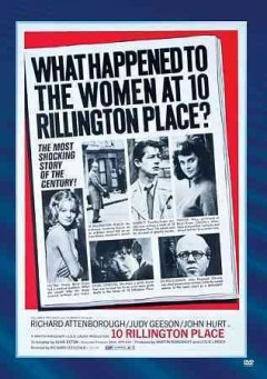 10 Rillington Place /  Columbia Pictures and Filmways present a Martin Ransohoff-Leslie Linder production ; screenplay by Clive Exton ; produced by Leslie Linder and Martin Ransohoff ; directed by Richard Fleischer.