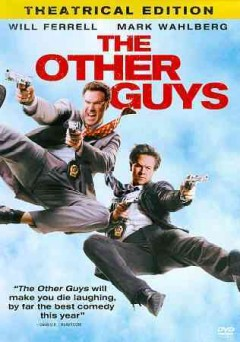 The other guys /  Columbia Pictures presents a Gary Sanchez/Mosaic production ; a film by Adam McKay ; produced by Will Ferrell, Adam McKay, Jimmy Miller, Patrick Crowley ; written by Adam McKay and Chris Henchy ; directed by Adam McKay.