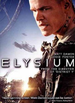 Elysium /  TriStar Pictures presents ; in association with Media Rights Capital ; a QED International/Alphacore/Kinberg Genre production ; written and directed by Neill Blomkamp ; produced by Bill Block, Neill Blomkamp, Simon Kinberg. - TriStar Pictures presents ; in association with Media Rights Capital ; a QED International/Alphacore/Kinberg Genre production ; written and directed by Neill Blomkamp ; produced by Bill Block, Neill Blomkamp, Simon Kinberg.