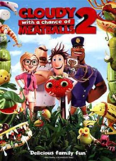 Cloudy with a chance of meatballs 2 /  [directed by Cody Cameron, Kris Pearn]. - [directed by Cody Cameron, Kris Pearn].