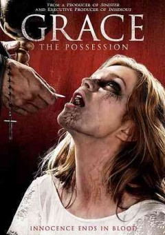 Grace : the possession / an Automatik, Oddfellow Entertainment and Colony Pictures production ; produced by Brian Kavanaugh-Jones, Chris Ferguson ; story by Jeff Chan & Chris Paré & Peter Huang ; screenplay by Jeff Chan & Chris Paré ; directed by Jeff Chan.